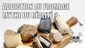 photo de plateau de fromage sur laquelle est écrit addiction au fromage mythe ou réalité
