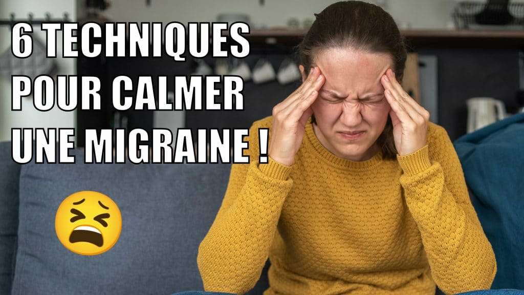 Comment calmer une migraine